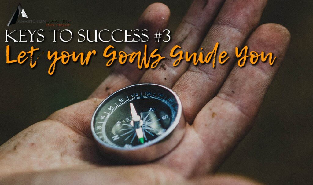 Let Your Goals Guide You