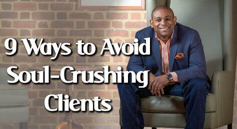 Executive Coach Dr David Arrington 9 ways for business owners to avoid soul crushing clients