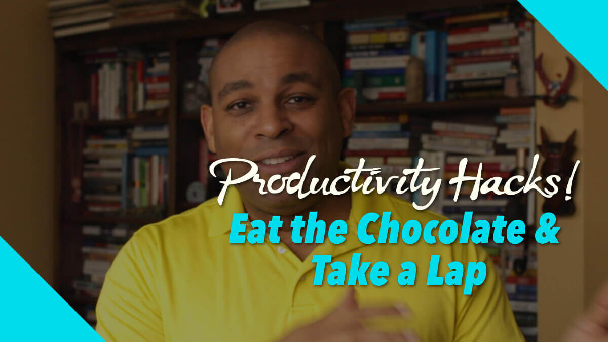 Be More Productive: Eat that Chocolate & Take a Lap