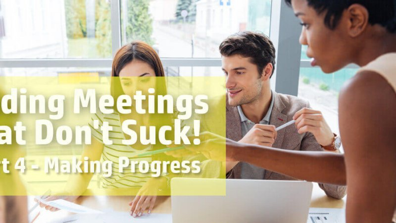 leading meetings that don't suck making progress
