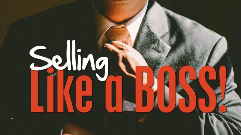 selling like a boss