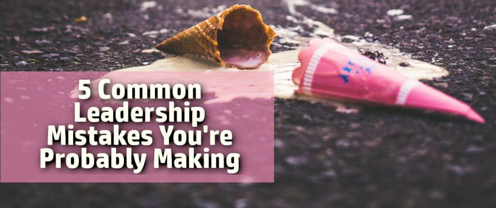 Common leadership mistakes