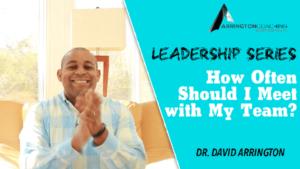 Dr David Arrington leadership coach business coach team meetings