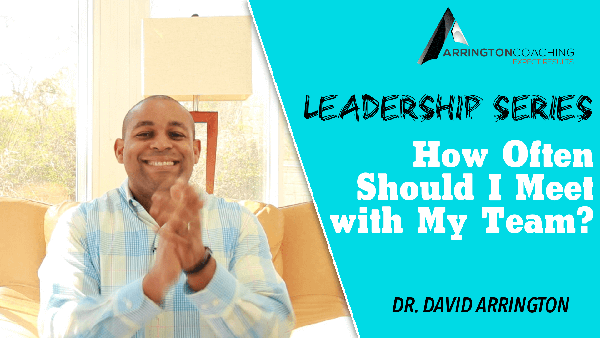 Dr David Arrington leadership coach business coach team meetings