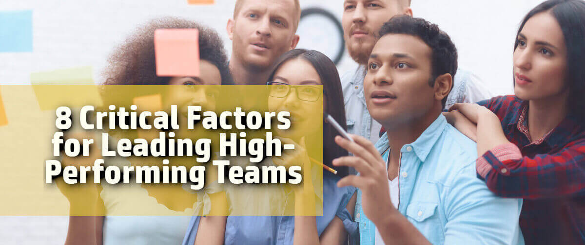 8 critical factors for leading high performing teams