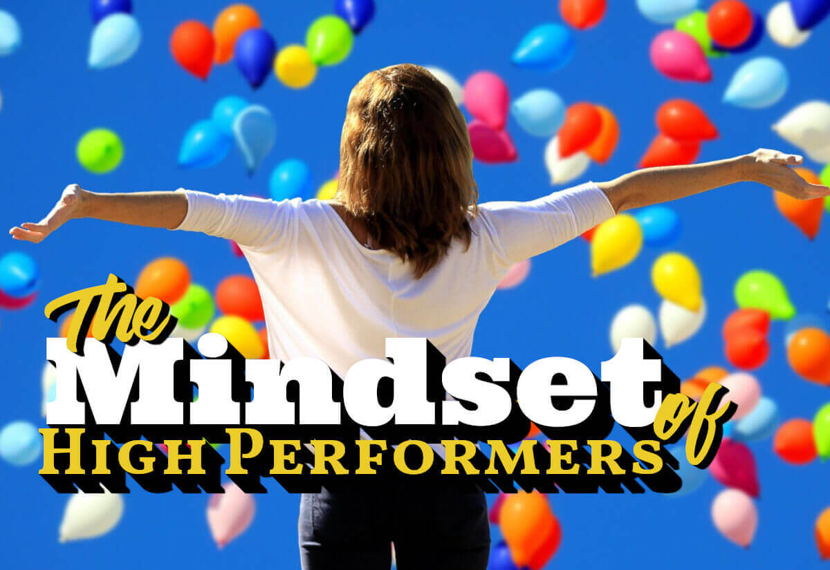 The Maindset of High Performers is a large reason they perform at such a high level